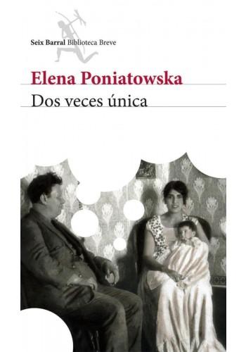 Dos veces única-Elena Poniatowska