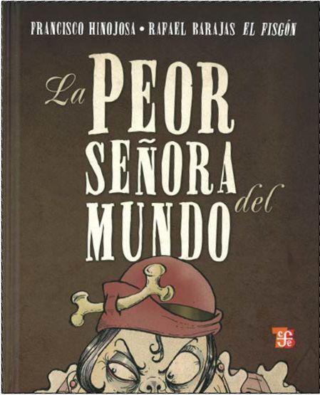 La peor señora del mundo Francisco Hinojosa