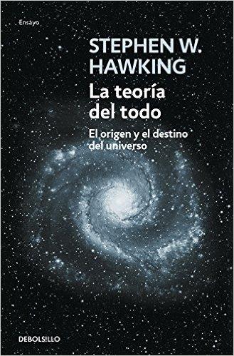 La teoría del todo-El origen y el destino del universo-Stephen W Hawking