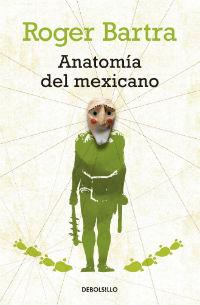 Roger Bartra  Anatomía del Mexicano