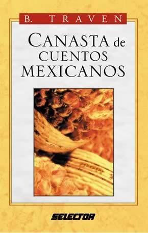 B.Traven/Canasta de Cuentos Mexicanos