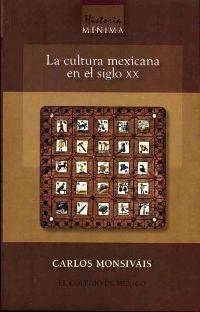 La Cultura Mexicana en el Siglo XX Carlos Monsiváis