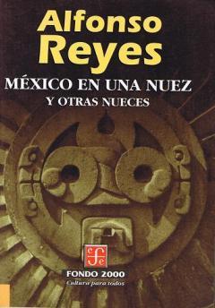 mexico en una nuez alfonso reyes