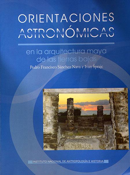 orientaciones astronomicas en la arquitectura maya