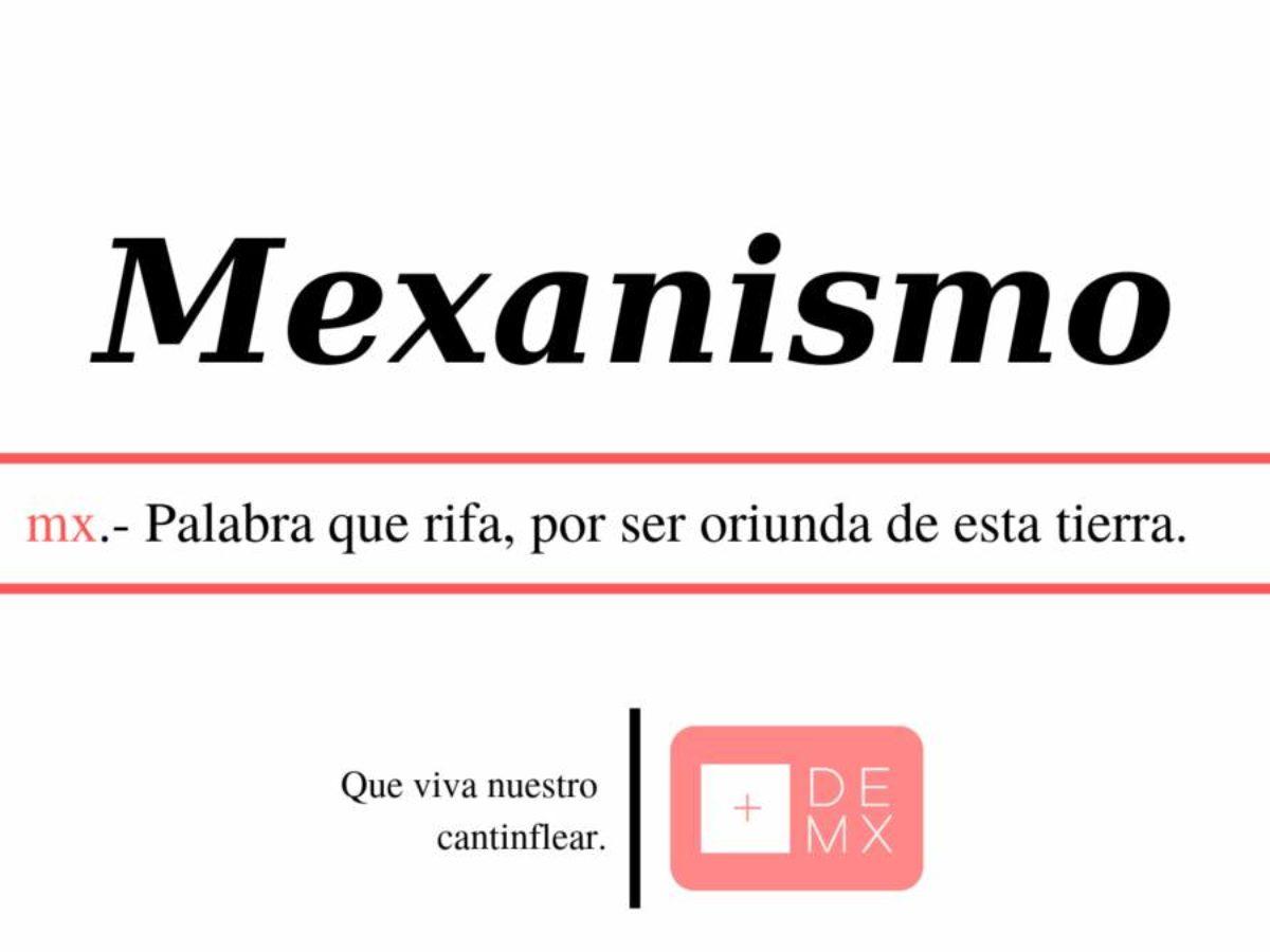 Diccionario ultra mexicano: estas son las 50 palabras más mexas de todas  -Más de México